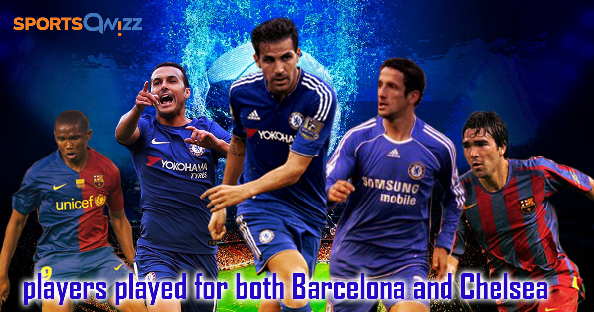Quiz Wrap | Players to have played for both Barcelona and Chelsea