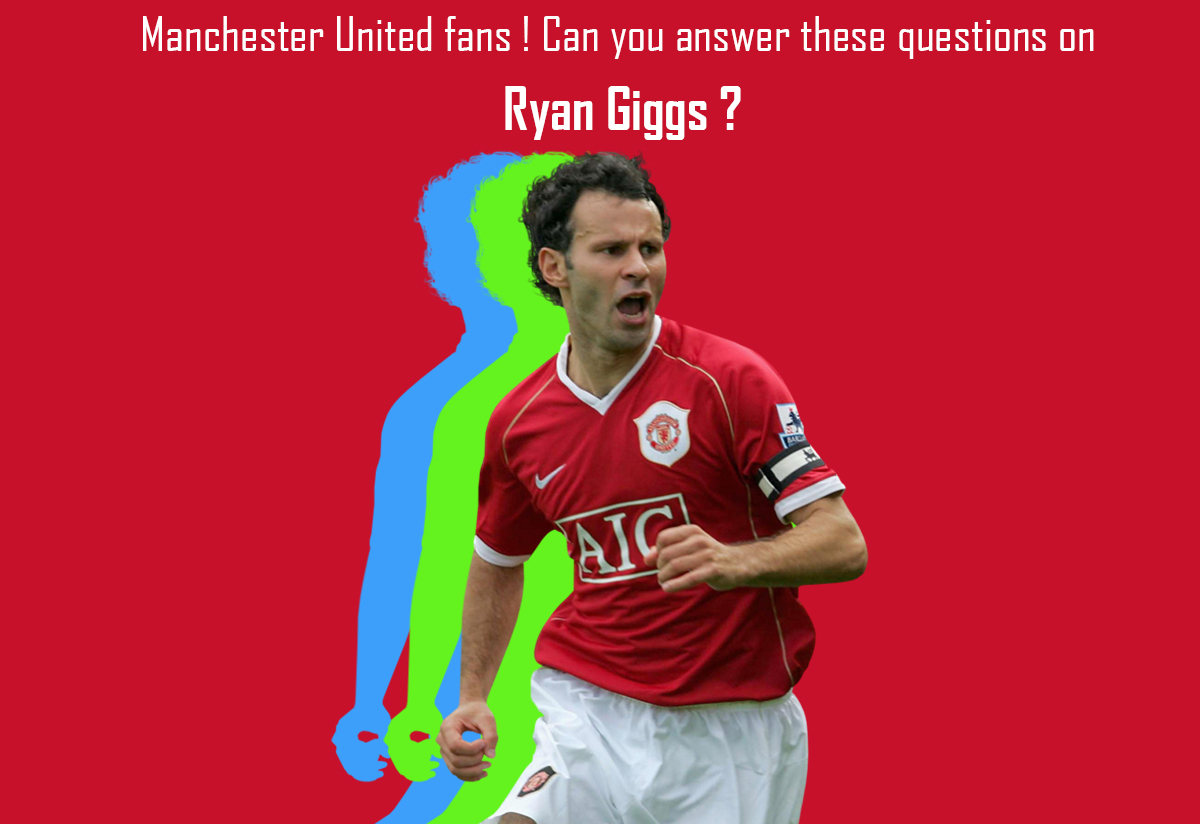 Manchester United fans ! Can you answer these questions on Ryan Giggs ? | Sports Quiz